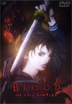 Blood: the Last Vampire, Blood: the Last Vampire, Кровь: последний вампир,