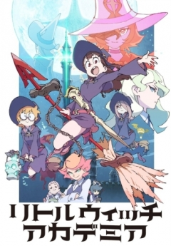 Little Witch Academia TV, Little Witch Academia TV, Академия ведьмочек ТВ, аниме, anime, анимэ
