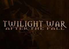 Twilight War: After the Fall, Twilight War: After the Fall, Twilight War: After the Fall,
