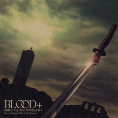 Blood+ OST 1 , Blood+ OST 1 , Кровь+ ОСТ 1,