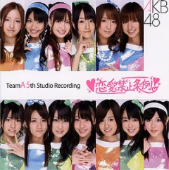 Team A 5th Stage Renai Kinshi Jourei, Team A 5th Stage Renai Kinshi Jourei, Team A 5th Stage Renai Kinshi Jourei,