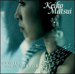 Keiko Matsui Whisper from the Mirror